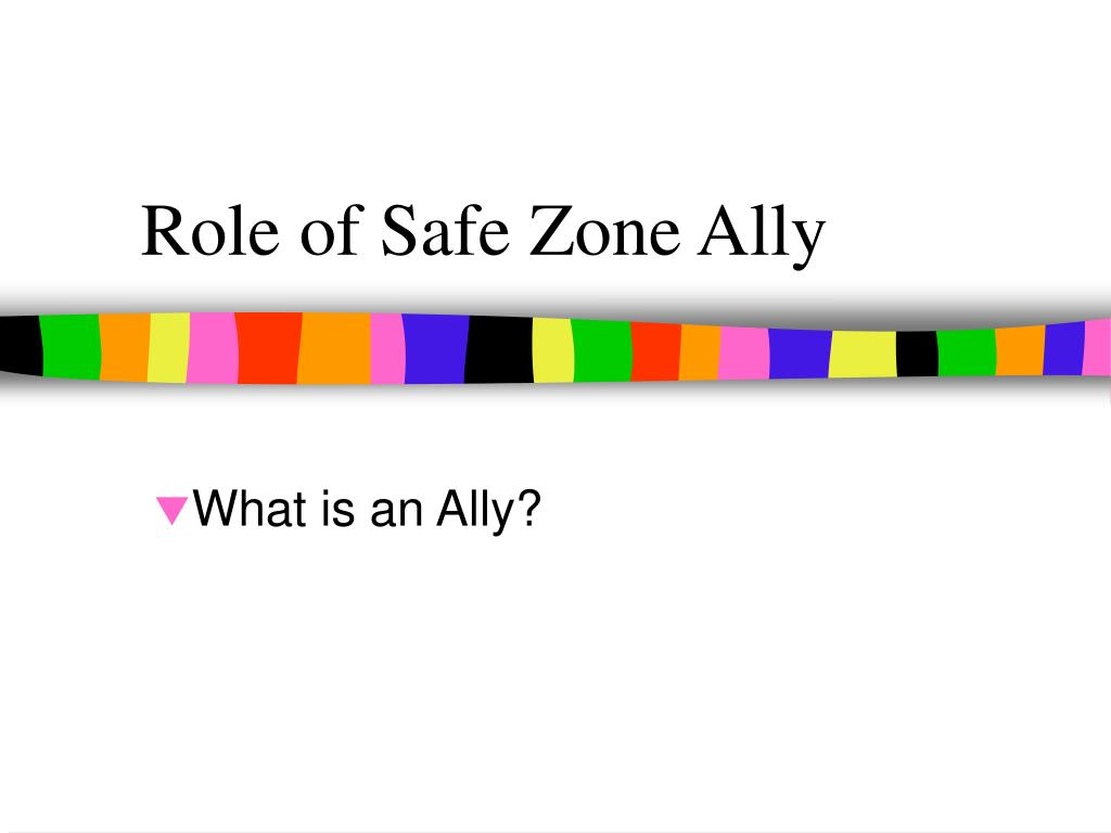 Role of Safe Zone Ally