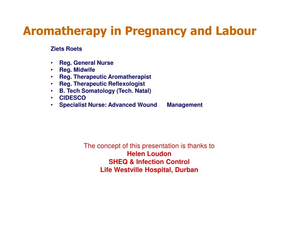 aromatherapy in pregnancy and labour l.