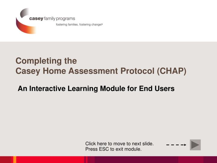 Completing the casey home assessment protocol chap