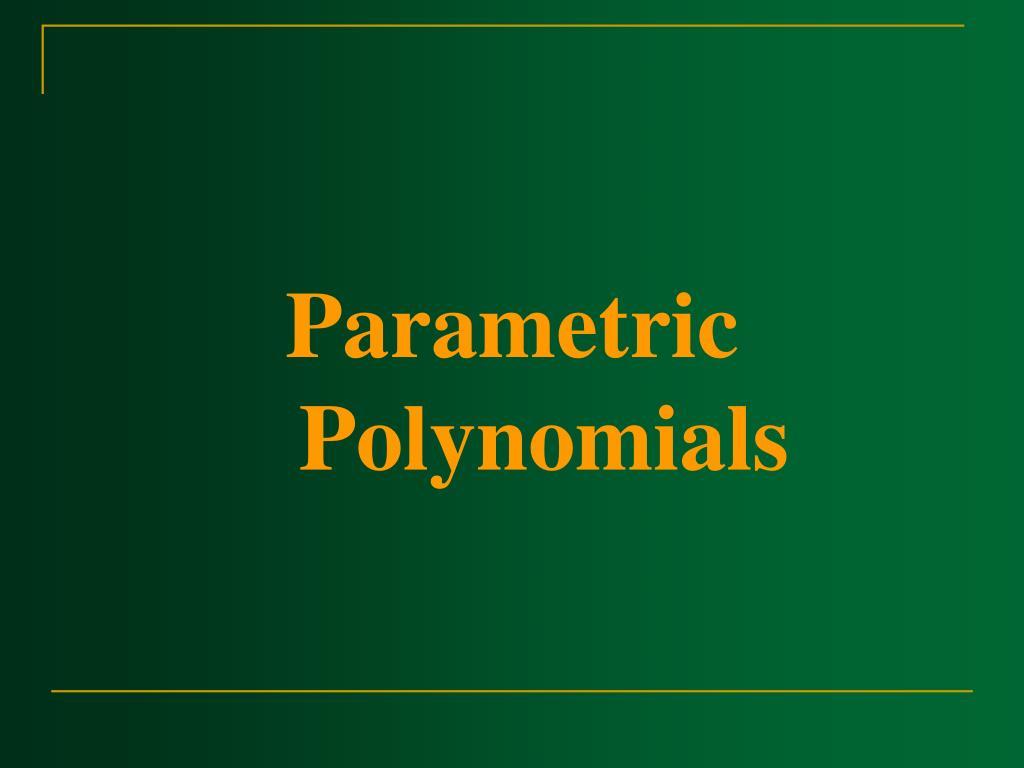 Parametric Polynomials