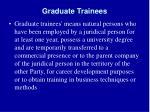 graduate trainees