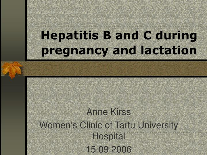 H epatitis b and c during pregnancy and lactation