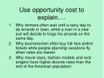 use opportunity cost to explain