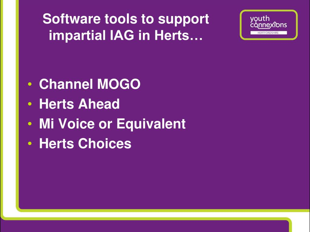 Software tools to support impartial IAG in Herts…