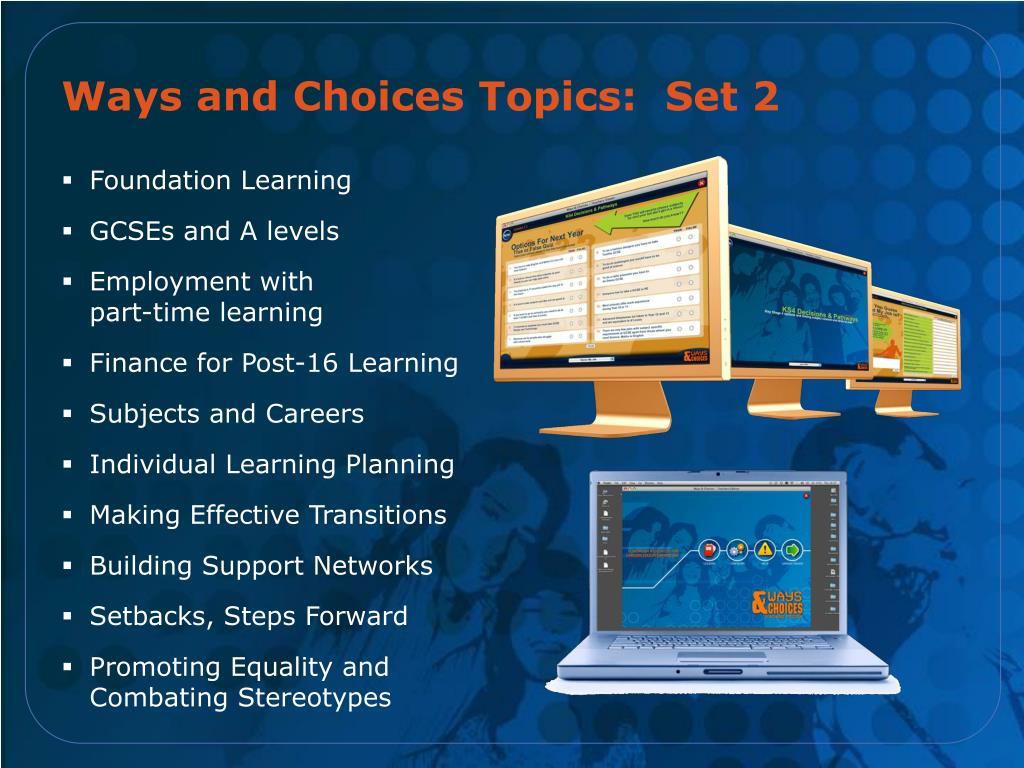 Ways and Choices Topics:  Set 2