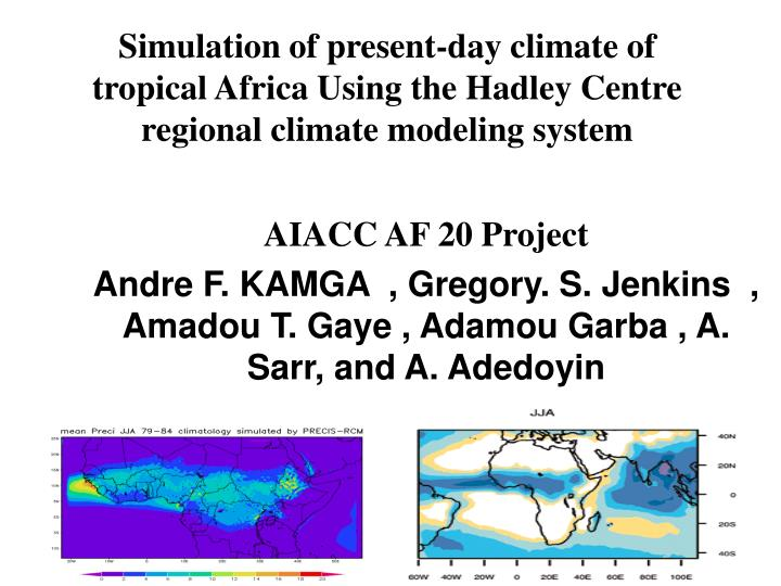 Simulation of present-day climate of tropical Africa Using the Hadley Centre regional climate modeli...