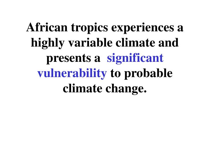 African tropics experiences a highly variable climate and presents a