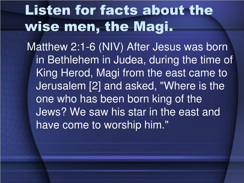 Listen for facts about the wise men, the Magi.