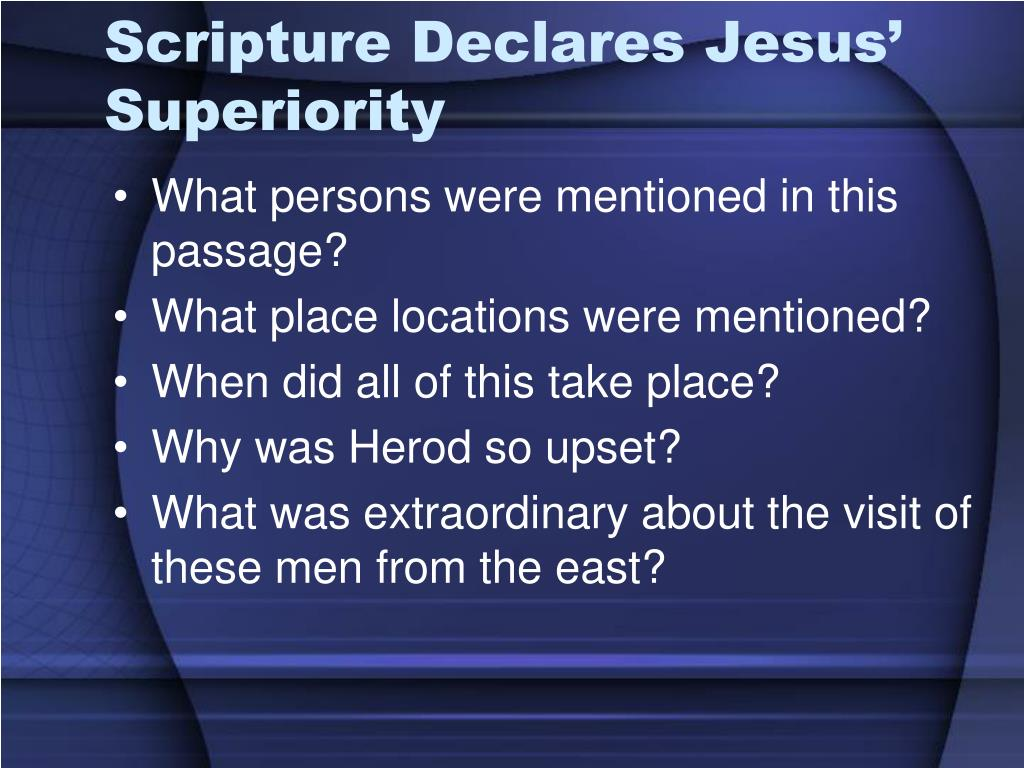 Scripture Declares Jesus' Superiority
