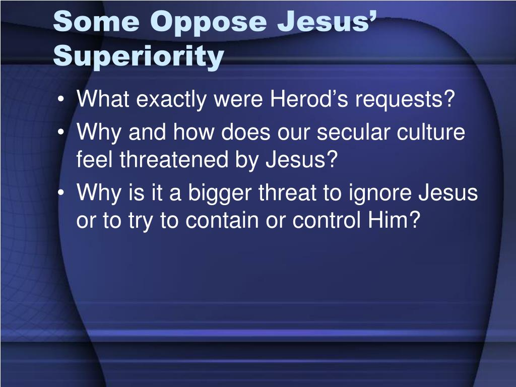 Some Oppose Jesus' Superiority