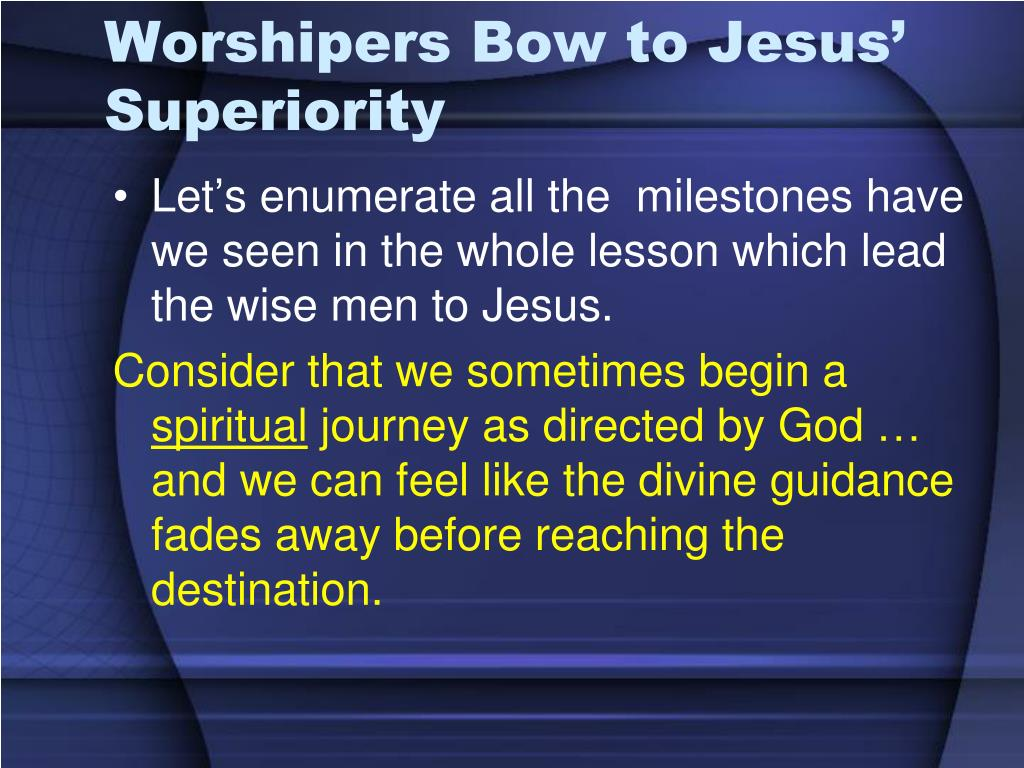 Worshipers Bow to Jesus' Superiority