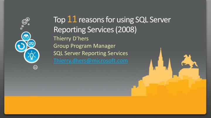 Top 11 reasons for using sql server reporting services 2008