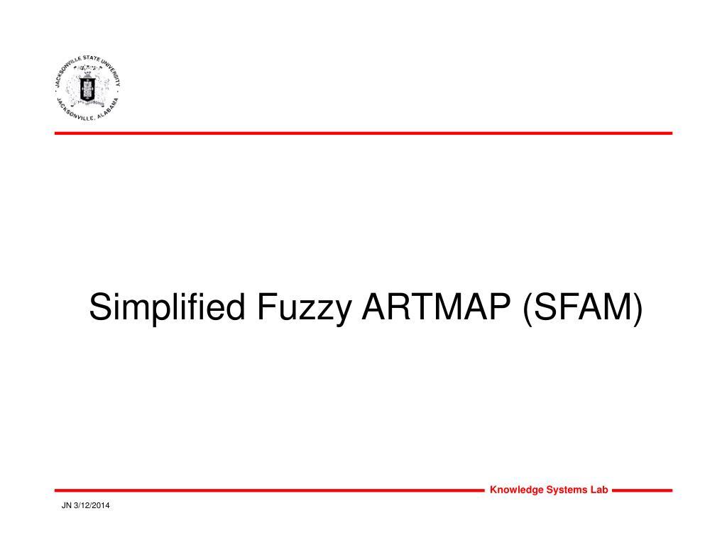 Simplified Fuzzy ARTMAP (SFAM)