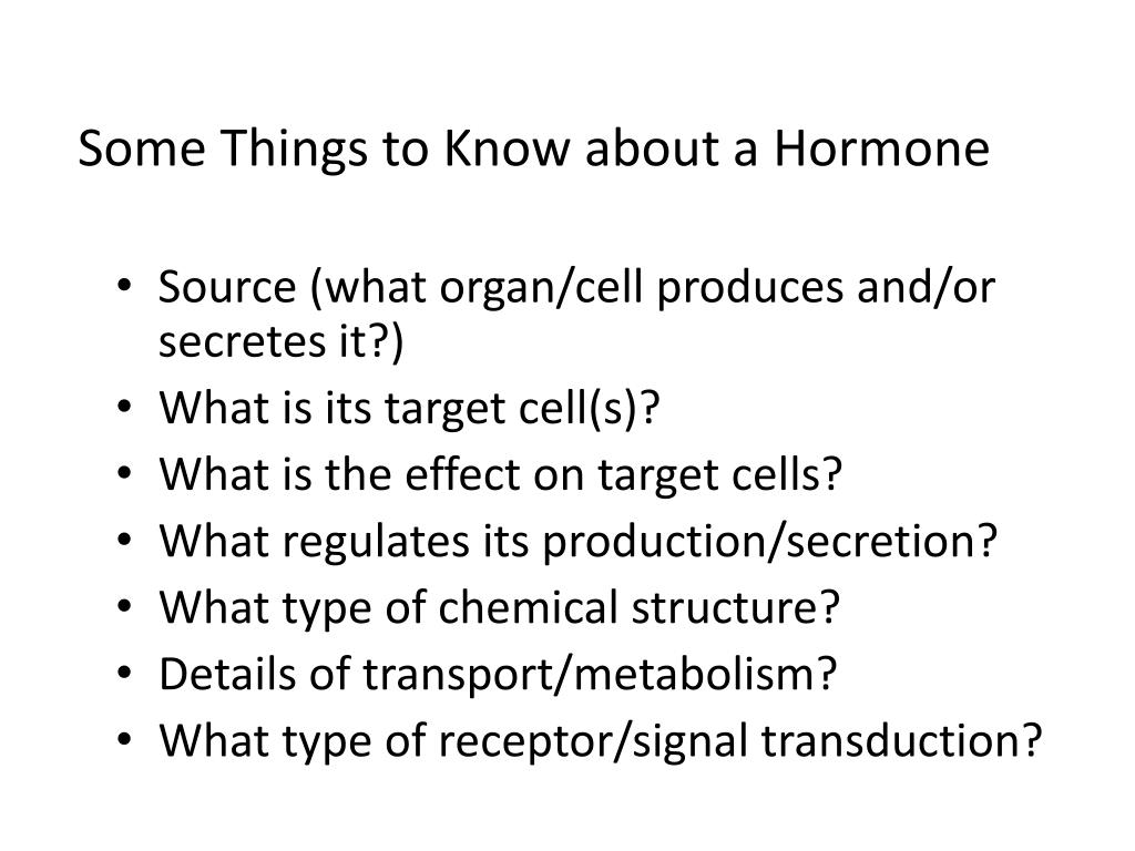 Some Things to Know about a Hormone