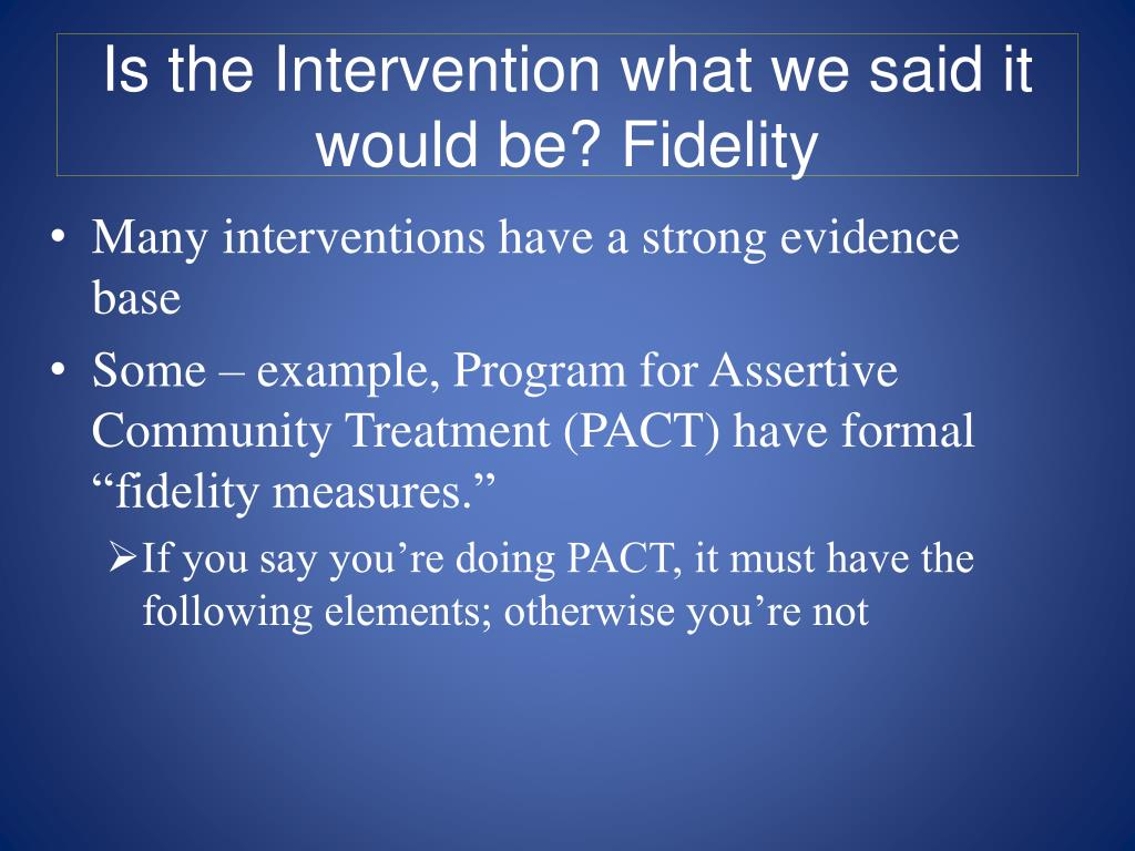 Is the Intervention what we said it would be? Fidelity