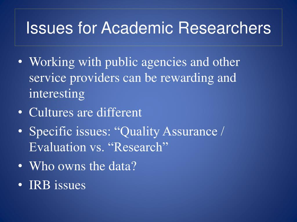Issues for Academic Researchers
