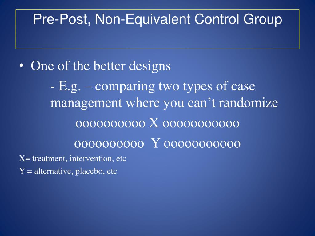 Pre-Post, Non-Equivalent Control Group