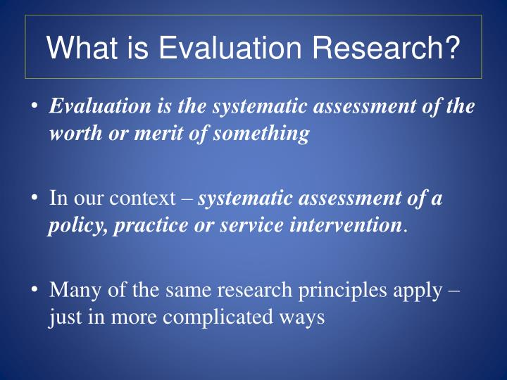 What is evaluation research
