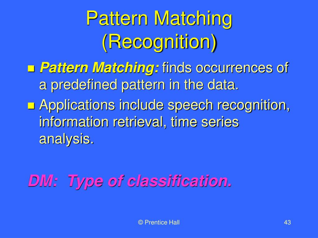 Pattern Matching (Recognition)