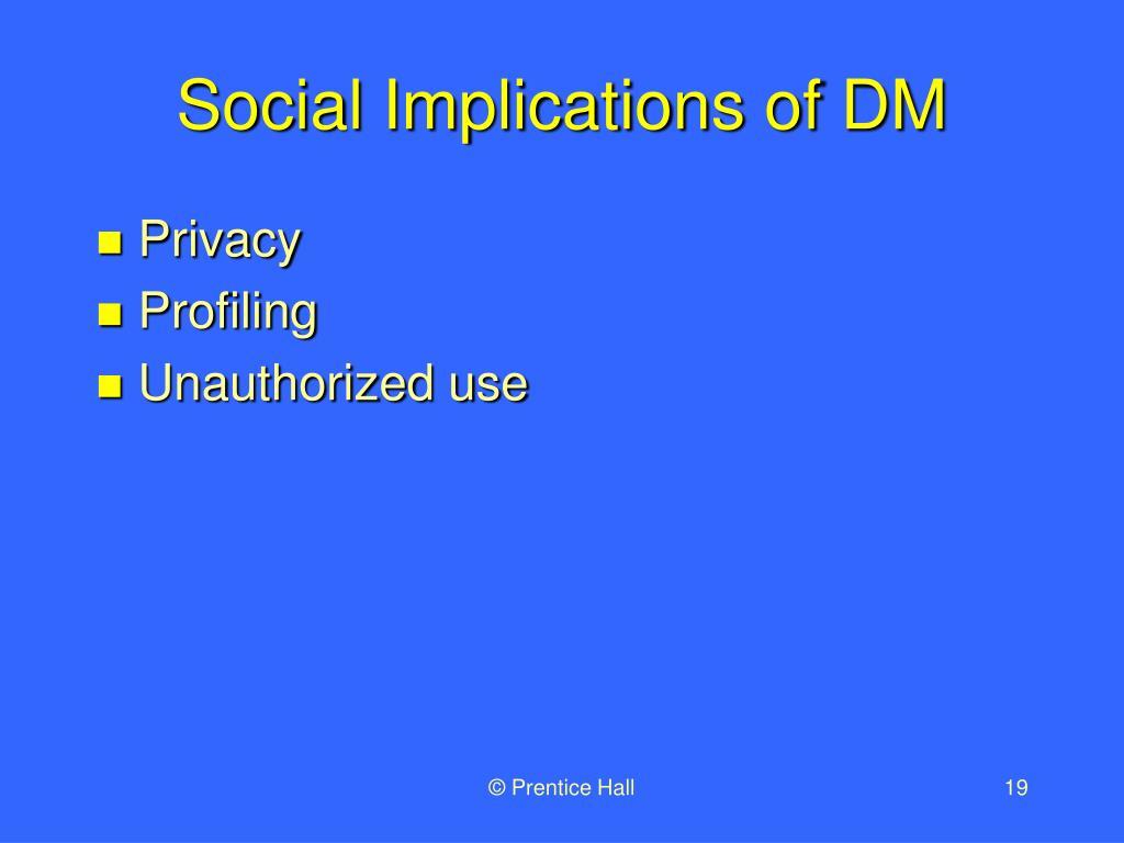 Social Implications of DM