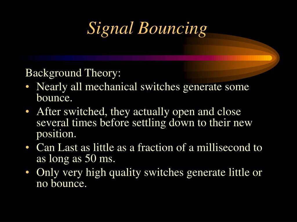 Signal Bouncing