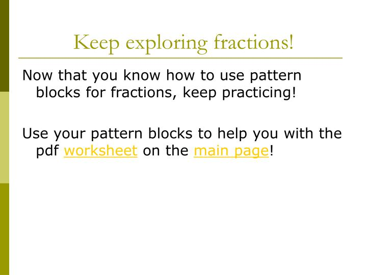 Teaching With a Mountain View  Fraction Operation Review Project as well Not Your Mother's Math Cl  March 2015 as well  also Fractions with Pattern Blocks   Third Grade Fractions Worksheets moreover Pattern Blocks Equivalent Fractions Worksheets together with Fraction Model  Grades 1 5   TeacherVision additionally  also  likewise Pattern Block Fraction Design Worksheet for 3rd   4th Grade   Lesson likewise Pattern Block Fractions Worksheet   Kidz Activities together with PPT   Exploring Fractions with Pattern Blocks PowerPoint besides Fractions with Pattern Blocks   Third Grade Fractions Worksheets likewise  additionally Pattern Block Fraction Worksheets The best worksheets image together with  further Subtraction Worksheets For Kindergarten Free Printables Math. on fractions with pattern blocks worksheets