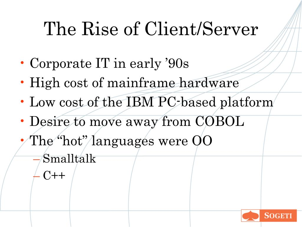 The Rise of Client/Server