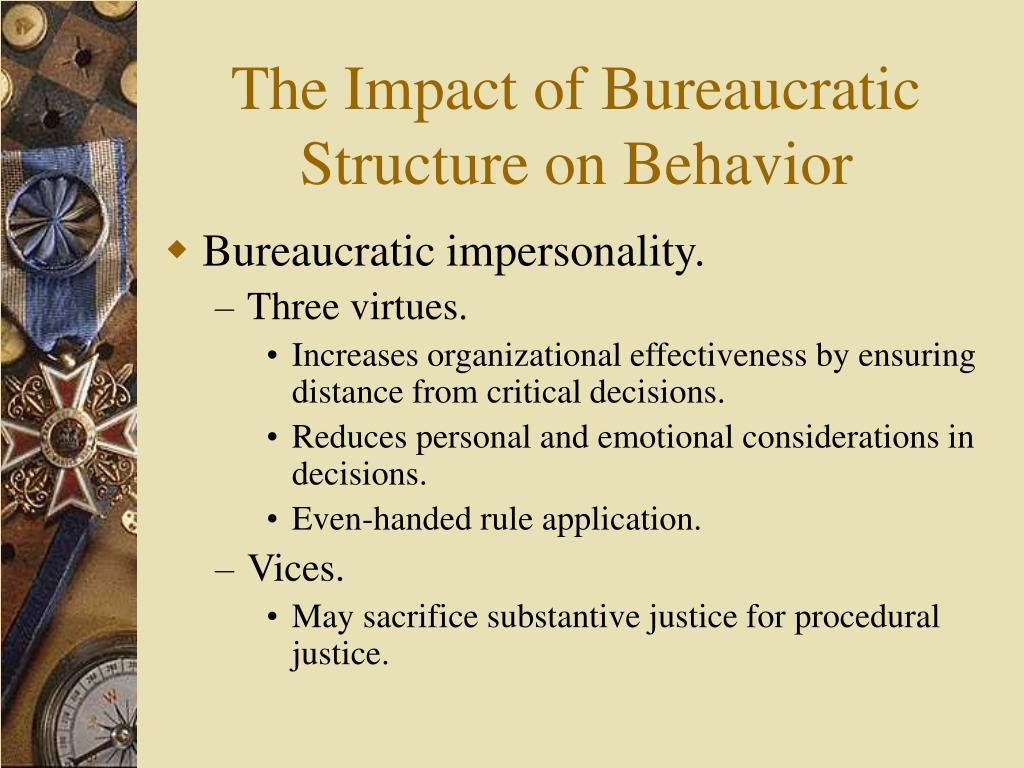 The Impact of Bureaucratic Structure on Behavior