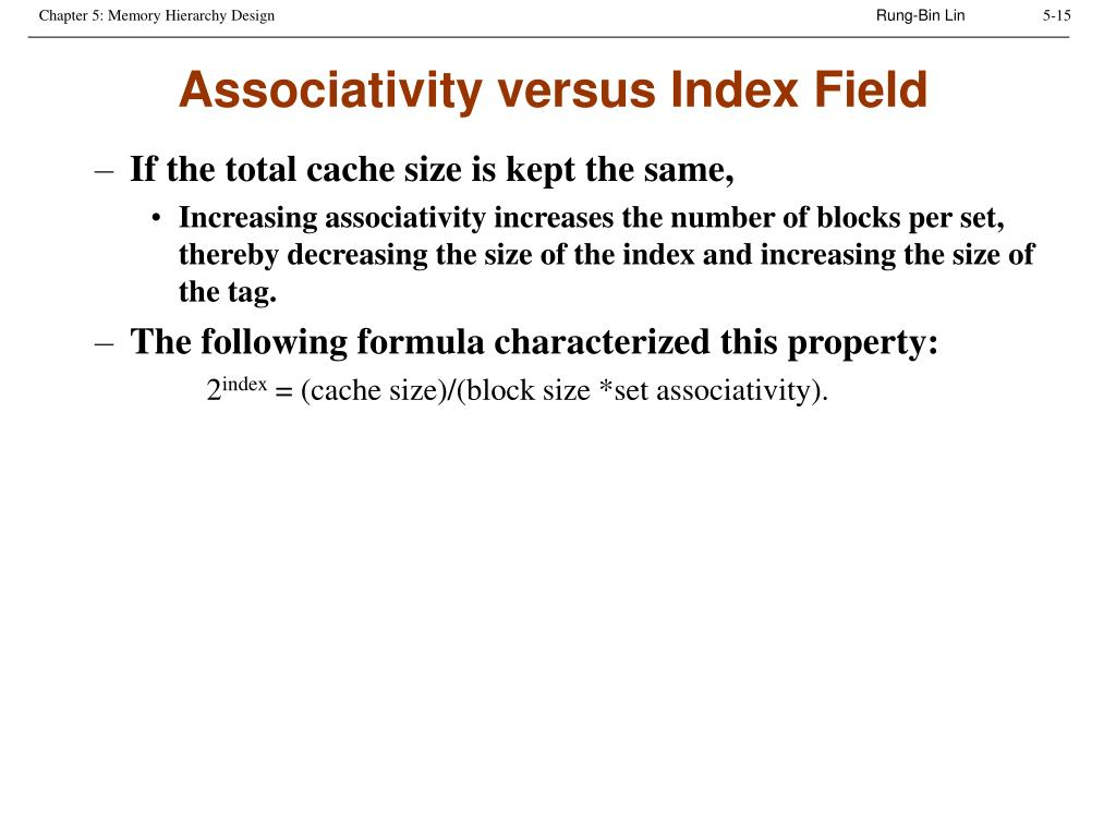 Associativity versus Index Field