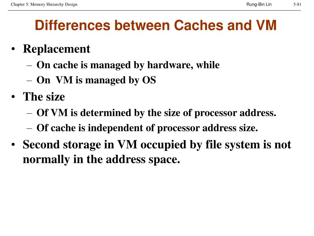Differences between Caches and VM