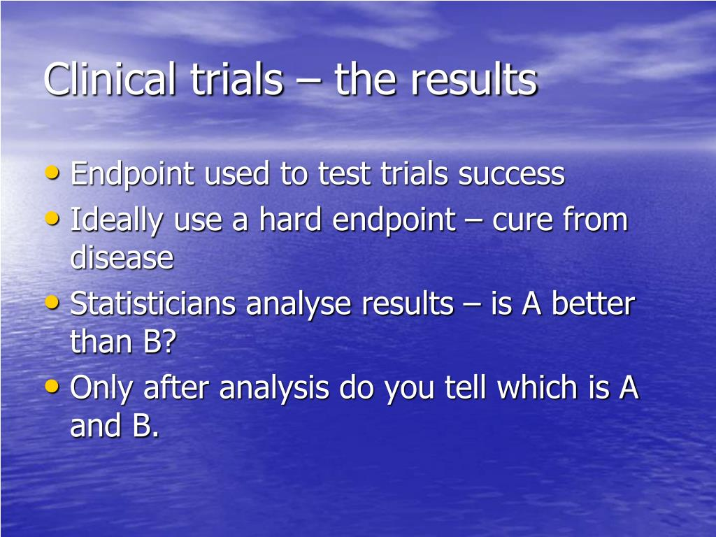 Clinical trials – the results