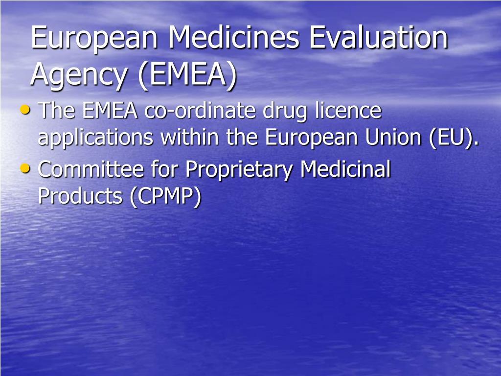 European Medicines Evaluation Agency (EMEA)
