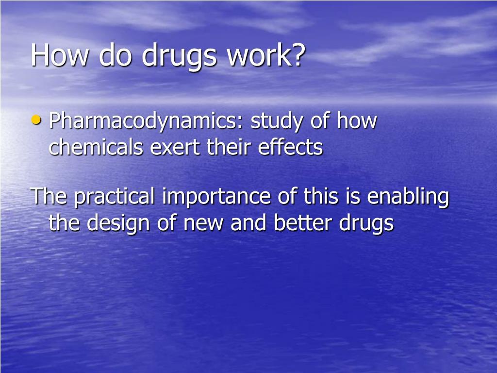 How do drugs work?