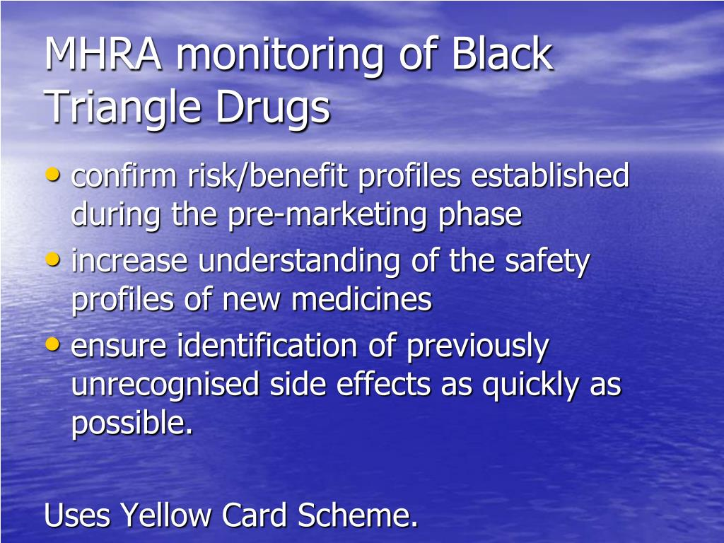 MHRA monitoring of Black Triangle Drugs
