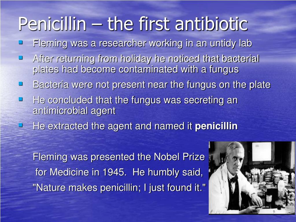 Penicillin – the first antibiotic