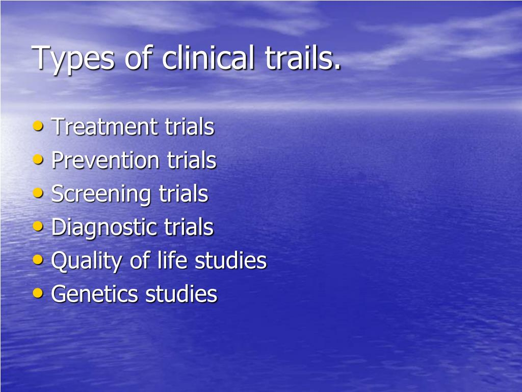Types of clinical trails.