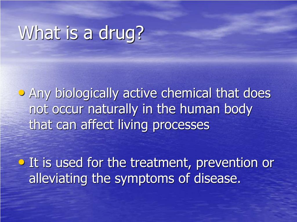 What is a drug?