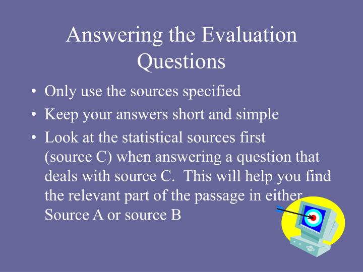 Answering the evaluation questions