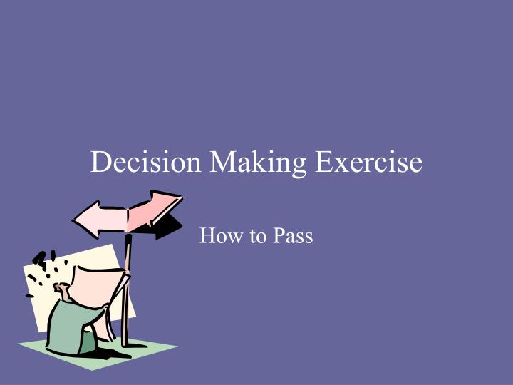 Decision making exercise