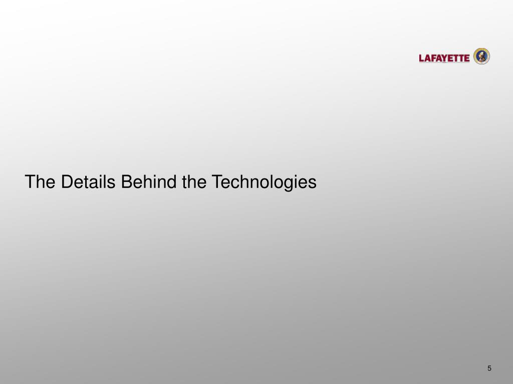 The Details Behind the Technologies