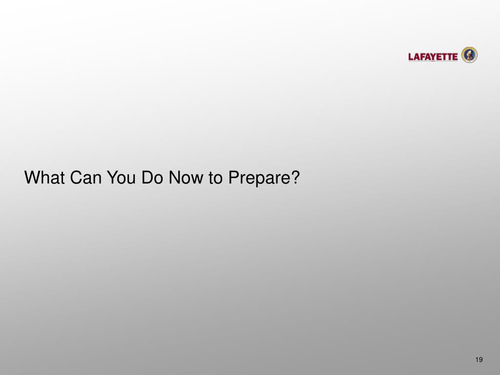 What Can You Do Now to Prepare?