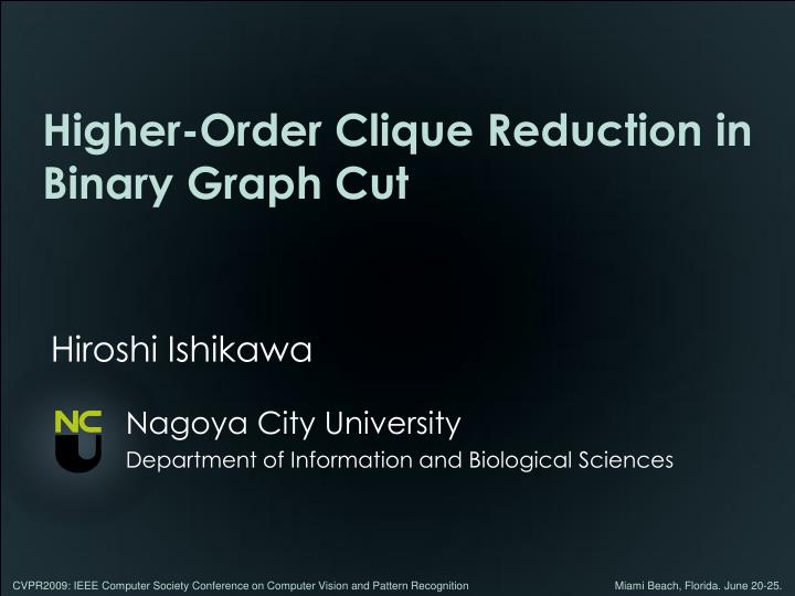 Higher order clique reduction in binary graph cut