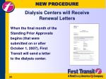 new procedure dialysis centers will receive renewal letters