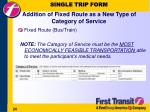 single trip form addition of fixed route as a new type of category of service