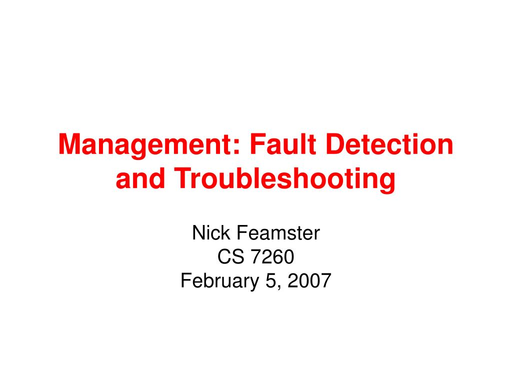 Management: Fault Detection and Troubleshooting