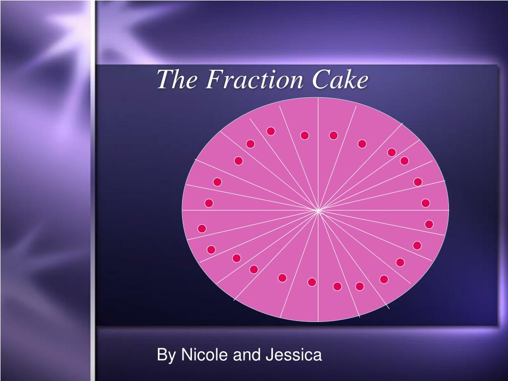 the fraction cake