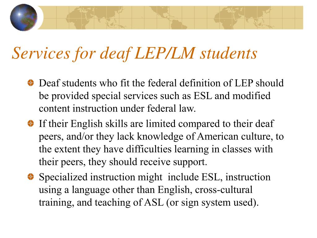 Services for deaf LEP/LM students