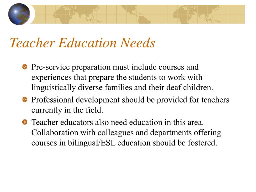 Teacher Education Needs