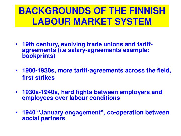 Backgrounds of the finnish labour market system