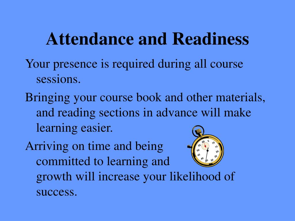 Attendance and Readiness